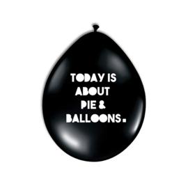 Ballon Today is about Pie & Balloons  10 stuks |  Huusje