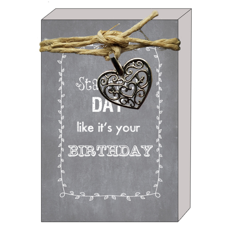 105 Doosje Quote64 - Starting each day like it's your birthday  v.e 3