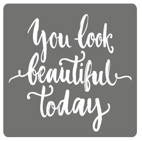 "Sluitzegel ""You look beautiful Today"""