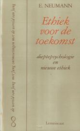 Ethiek voor de toekomst: dieptepsychologie en nieuwe ethiek - E. Neuman
