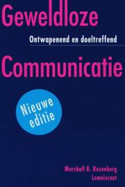 Geweldloze communicatie: Ontwapenend en doeltreffend - Marshall B. Rosenberg