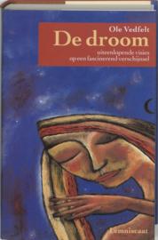 De droom: uiteenlopende visies op een fascinerend verschijnsel - Ole Vedfelt