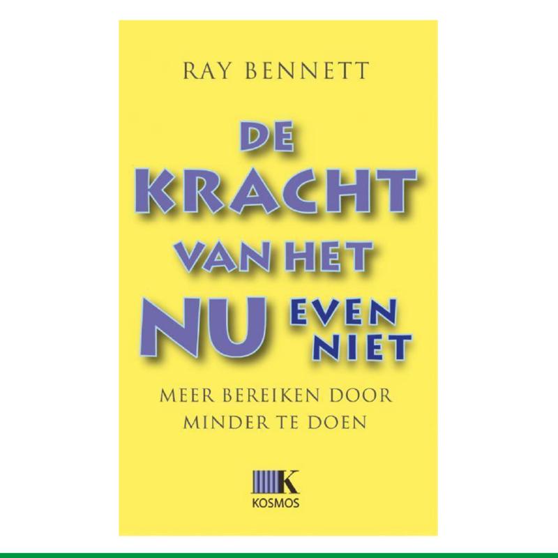 De Kracht Van Het Nu (Even Niet) - Ray Bennett