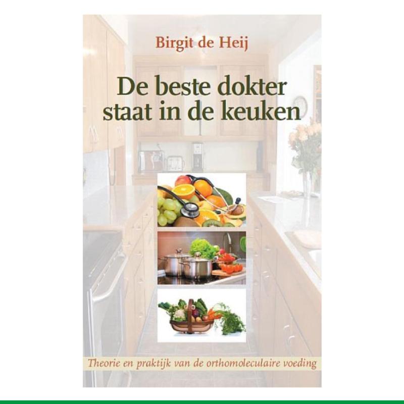 De beste dokter staat in de keuken - Birgit de Heij