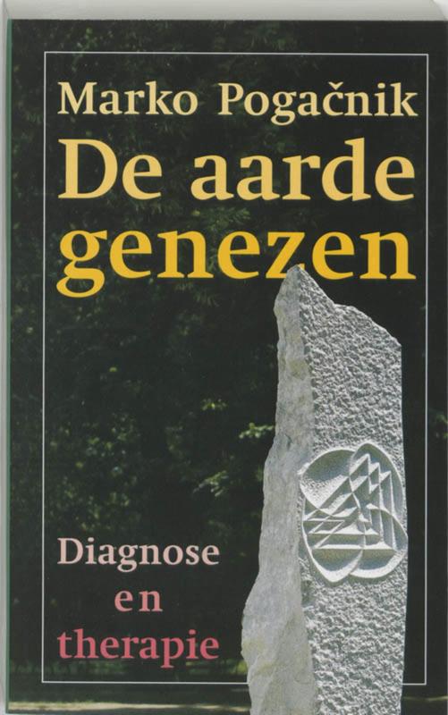 De aarde genezen - Diagnose en therapie - Marko Pogacnik