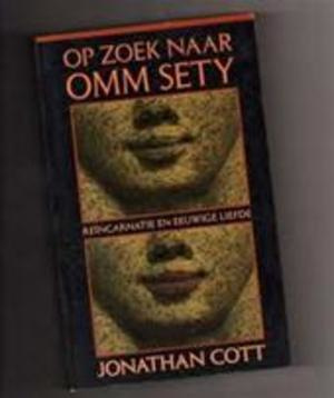 Op zoek naar Omm Sety; Reïncarnatie en eeuwige liefde - Jonathan Cott