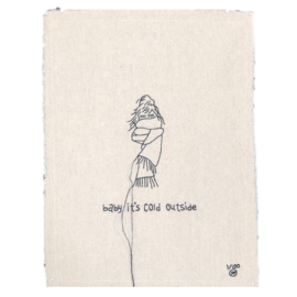 STITCHED ART BABY IT'S COLD OUTSIDE | LEMONWISE