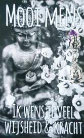 IK WENS JE VEEL WIJSHEID EN KRACHT met boeddha