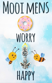 DO 'NUT' WORRY BE HAPPY