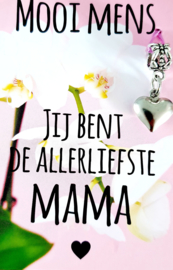 MOOI MENS KAARTJE- JIJ BENT DE ALLERLIEFSTE MAMA