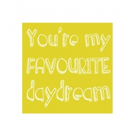 Wenskaart 'You're my favourite daydream'