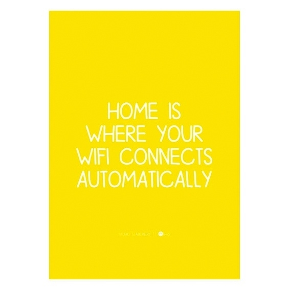 Poster A4 'Home is where your wifi connects automatically'