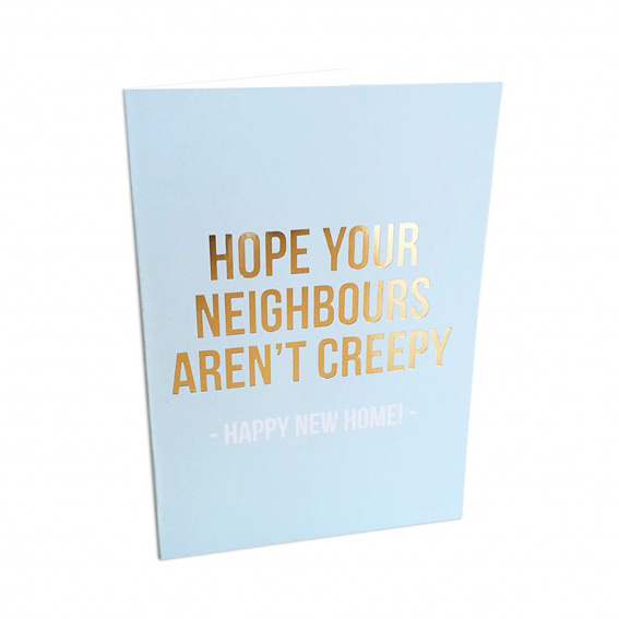 Kaart 'Hope your neighbours aren't creepy'