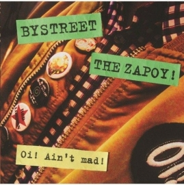 Bystreet / The Zapoy! - Oi! Ain't Mad EP