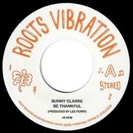 "Bunny Clarke - Be Thankful 7"""