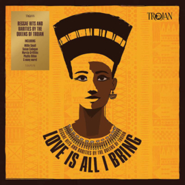Various - Love Is All I Bring - Reggae Hits And Rarities By The Queens Of Trojan DOUBLE LP