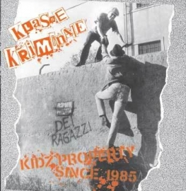 Klasse Kriminale - Kidz Property Since 1985 CD