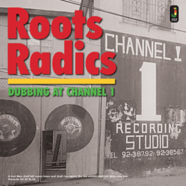 The Roots Radics - Dubbing At Channel 1 LP