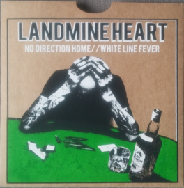 Landmine Heart - No Direction Home b/w White Line Fever 7""