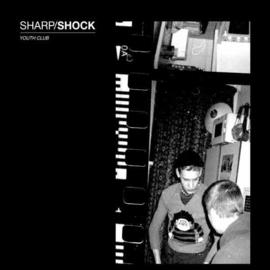 Sharp/Shock - Youth Club LP + CD