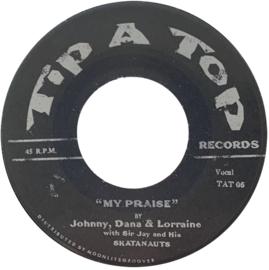 "Johnny, Dana & Lorraine / Sir Jay & The Skatanauts – My Praise / Spiritual Force 7"""