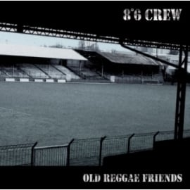 8°6 Crew - Old Reggae Friends LP + 7""