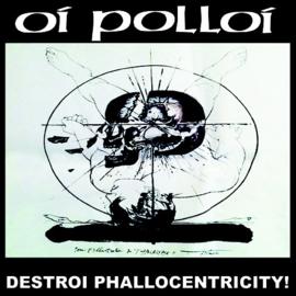Oi Polloi / Mantilla – Destroi Phallocentricity / Dopamine EP