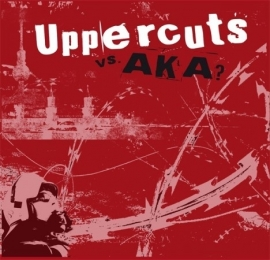 Uppercuts / AKA? - split LP