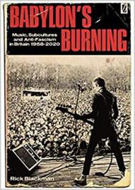 Rick Blackman - Babylon's Burning: Music, Subcultures and Anti-Fascism in Britain 1958-2020 BOOK