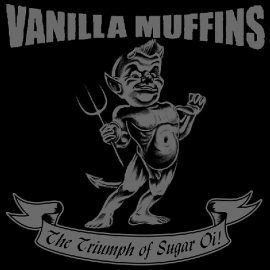 Vanilla Muffins - The Triumph Of Sugar Oi! CD