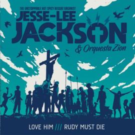 """Jesse-Lee Jackson & Orquesta Zion - Love Him /// Rudy Must Die 7"""""""
