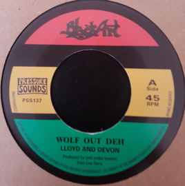 """Lloyd And Devon - Wolf Out Deh 7"""""""