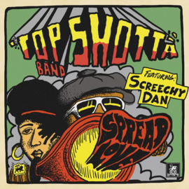 Top Shotta Band feat. Screechy Dan - Spread Love LP