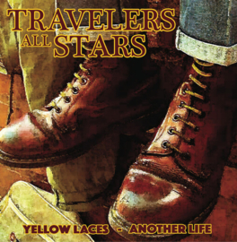 Travelers All Stars - Yellow Laces / Another Life 7""
