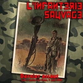 L'Infanterie Sauvage - Dernier Assaut LP