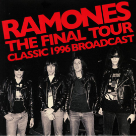 Ramones ‎- The Final Tour - Classic 1996 Broadcast DOUBLE LP