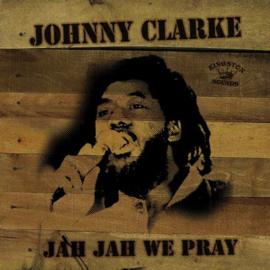 Johnny Clarke - Jah Jah We Pray LP