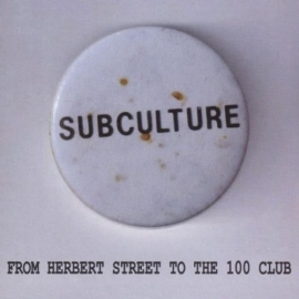 Subculture - From Herbert Street To The 100 Club CD