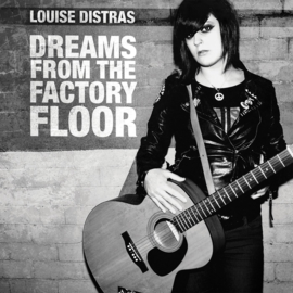 Louise Distras ‎- Dreams From The Factory Floor LP