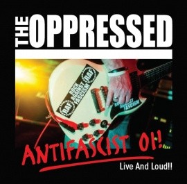 Oppressed, The - Antifascist Oi! - Live And Loud!! CD