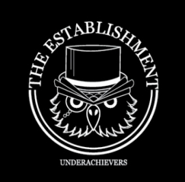 Establishment, The - Underachievers EP