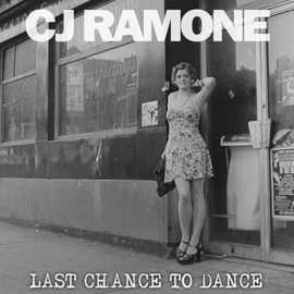 CJ Ramone - Last Chance To Dance LP