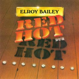 Elroy Bailey - Red Hot Dub LP
