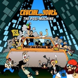 Crucial Youth - The Posi-Machine CD