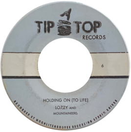 """Lozzy & The Mountaineers / Tip-A-Top Orchestra - Holding On (To Life) / I Remember Her 7"""""""