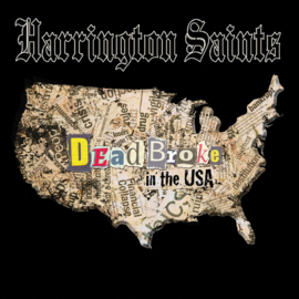 Harrington Saints ‎- Dead Broke In The Usa LP