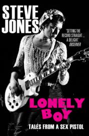 Steve Jones - Lonely Boy: Tales From A Sex Pistol BOOK