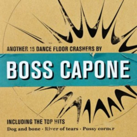Boss Capone - Another 15 Dance Floor Crashers LP