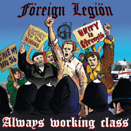 Föreign Legiön - Always Working Class LP