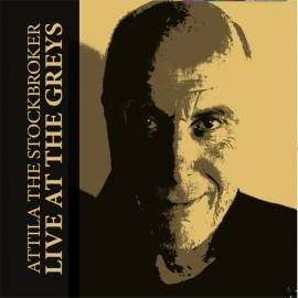 Attila The Stockbroker - Live At The Greys CD
